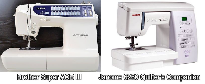 Brother Super ACE III и Janome 6260 Quilter's Companion